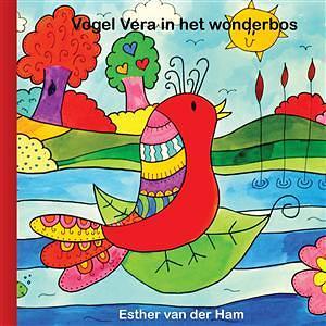 Ester van der Ham - Vogel Vera in het wonderbos
